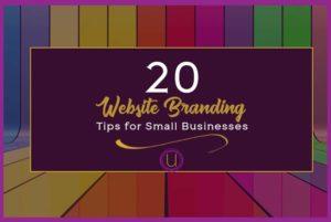 20 website branding tips for small businesses