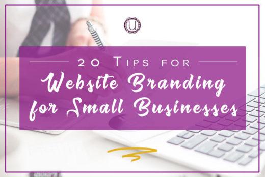 20 Tips for Website Branding for Small Businesses